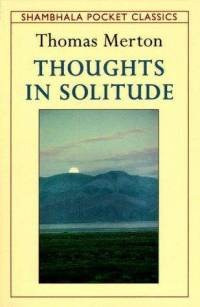 Thomas Merton- thoughts in solitude