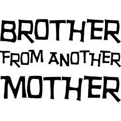 brother_from_another_mother_greeting_card.jpg?height=250&width=250 ...