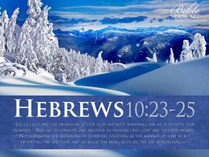 Bible Verses On Faith Hebrews 10:23-25 Snow HD Wallpaper