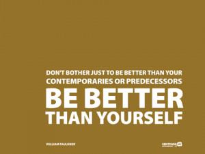 ... Wallpaper on Yourself: Don't Bother just to be better than your