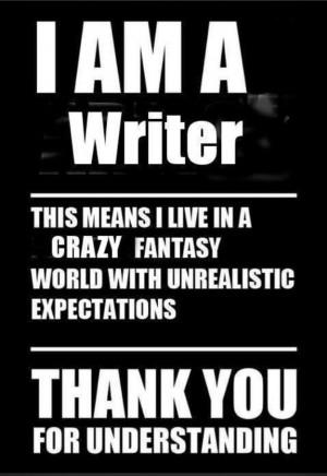 am a writer. Thank you for understanding.
