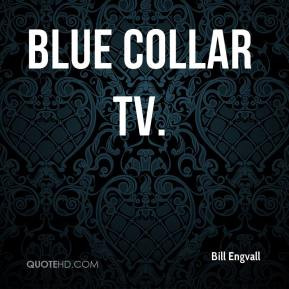 Blue Collar TV.