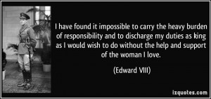 to carry the heavy burden of responsibility and to discharge my duties ...