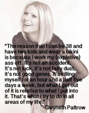 Love this Gwyneth Paltrow quote.