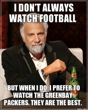 dont-always-watch-football-but-when-i-do-i-prefer-to-watch-the ...