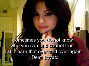 Demi lovato, quotes, sayings, trust, wise, quote, wisdom