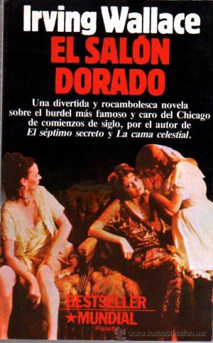 Irving WALLACE El sal n dorado Bestseller 1 ed Barcelona 1989