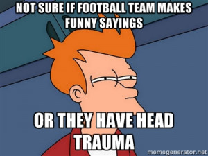 Futurama Fry - Not sure if football team makes funny sayings Or they ...