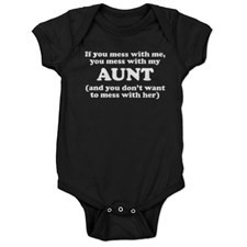 You Mess With My Aunt Baby Bodysuit for