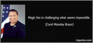 More Carol Moseley Braun Quotes