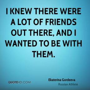 Ekaterina Gordeeva - I knew there were a lot of friends out there, and ...