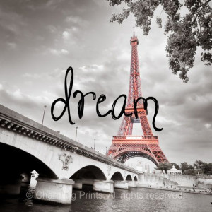 ... , Inspirational Quote, Dream, Eiffel Tower, Quotes, Quotes On Art