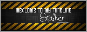 Welcome to my timeline Stalker