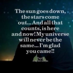 Quotes Picture: the sun goes down, the stars come out and all that ...
