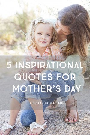 Inspirational Quotes for Mother's Day