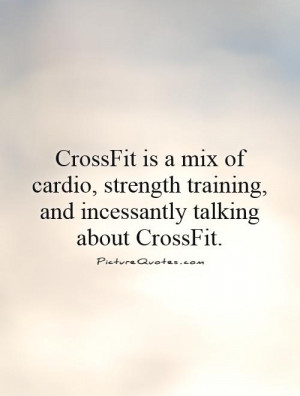 CrossFit is a mix of cardio, strength training, and incessantly ...