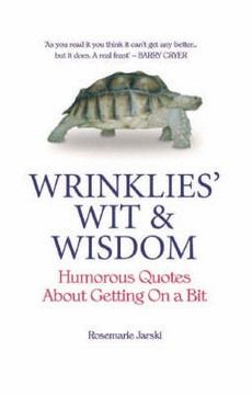 Wrinklies' Wit and Wisdom: Humorous Quotes from the Elderly