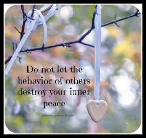 Do Not Let The Behavior Of Others Destroy Your Inner Peace: Quote ...