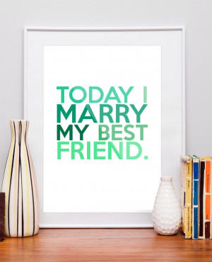 Today I Marry My Best Friend Quotes