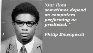 Philip emeagwali famous quotes 4