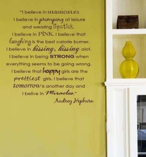 AUDREY HEPBURN QUOTE I BELIEVE.. Vinyl Wall Quote