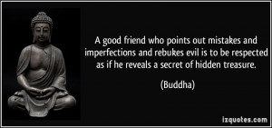 good friend who points out mistakes and imperfections and rebukes ...