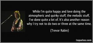 More Trevor Rabin Quotes