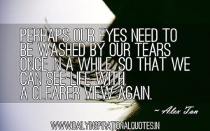 http://quotespictures.com/perhaps-our-eyes-need-to-be-washed-by-our ...