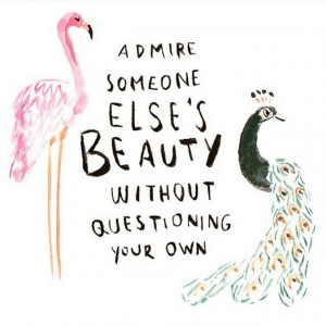 admire-someone-elses-beauty-life-daily-quotes-sayings-pictures.jpg