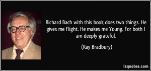 Richard Bach with this book does two things. He gives me Flight. He ...