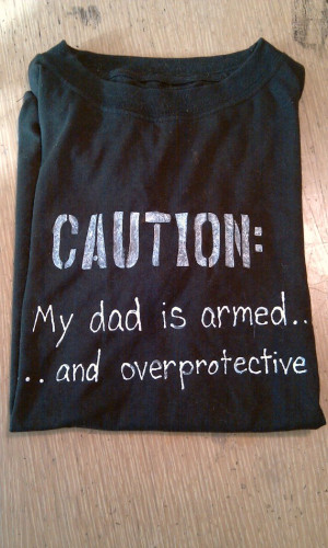 Over-protective dad t-shirt