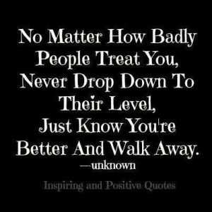 ... treats people quotes better to walks away quotes inspiration quotes