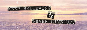 never giving up stay strong