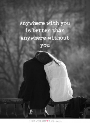 ... Quotes Together Forever Quotes Togetherness Quotes Without You Quotes