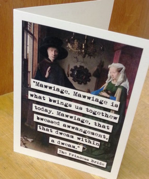 Princess Bride Marriage Quote Blank Greeting Card by chicalookate, $3 ...