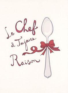 ... cook is always right cook, toujour raison, le chef, citat, chef quotes