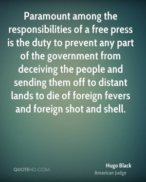 Paramount among the responsibilities of a free press is the duty to ...