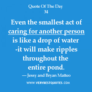 Caring for others quotes,Even the smallest act of caring for another ...