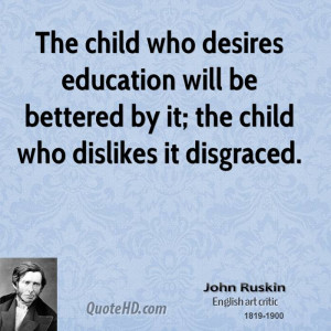 John Ruskin Education Quotes