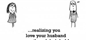 you Love Your husband Even