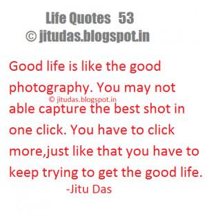 Life Quotes Part 8 by Jitu Das