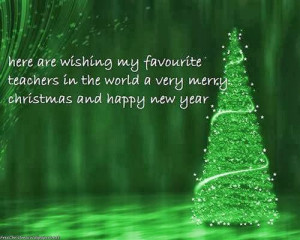 ... Teachers In The World A Very Merry Christmas And Happy New Year