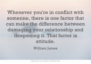 Whenever you're in conflict with someone, there is one factor that can ...