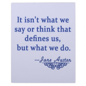 Jane Austen Quote What Defines Us Plaques