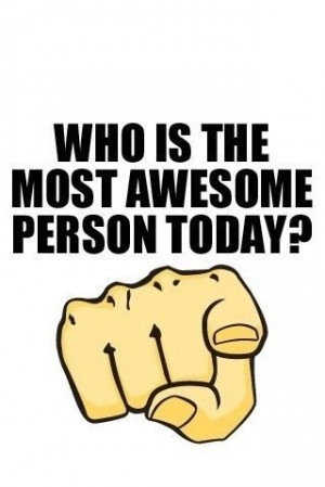 ... , awesomeyou, awsome person, fun, funny, funny things, quotes, text