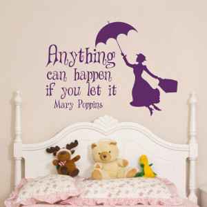 Wall Decal Mary Poppins Quote Anything Can Happen If You Let It Vinyl ...