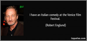 have an Italian comedy at the Venice Film Festival. - Robert Englund