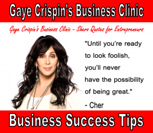 Clinic - Cher - Shero Quotes - Until you're ready to look foolish, you ...
