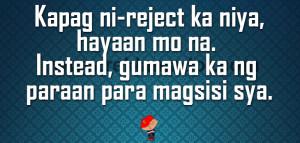 Kapag ni-reject ka niya, hayaan mo na. Instead, gumawa ka ng paraan ...