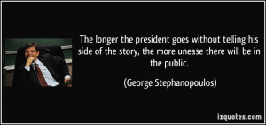 The longer the president goes without telling his side of the story ...